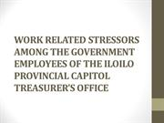 WORK RELATED STRESSORS AMONG THE GOVERNMENT