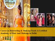 Career in Hairstyling & Makeup Needs A Certified Academy of Hair And M