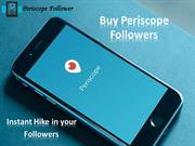 Buy Periscope Followers – Improving your Account Credibility