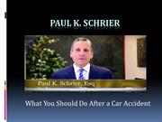 Paul K Schrier - What You Should Do After a Car Accident