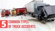 5 Common Types of Truck Accidents