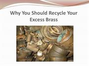 Why You Should Recycle Your Excess Brass