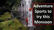 Adventure Sports to try this Monsoon