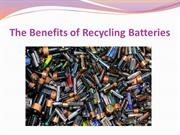 The Benefits of Recycling Batteries