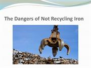 The Dangers of Not Recycling Iron