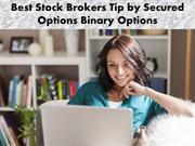Best Stock Brokers Tip by Secured Options Binary Options