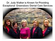 Dr. Judy Walker Offers Exceptional Dental Care Services