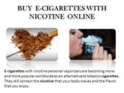 BUY E-CIGARETTES WITH NICOTINE ONLINE