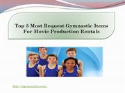 Top 3 Most Request Gymnastic Items For Movie Production Rentals