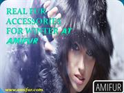 Real Fur Accessories for Winter at Amifur