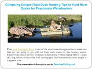 Glimpsing Unique Float Duck Hunting Tips to Hunt River Ducks for Passi