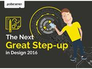 PROBESEVEN - THE NEXT GREAT STEP-UP IN DESIGN 2016