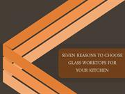 Seven Reasons To Choose Glass Worktops For Your Kitchen