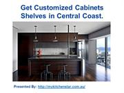 Get Customized Cabinets, Shelves in Central Coast.