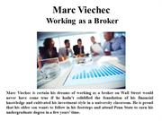 Marc Viechec Working as a Broker
