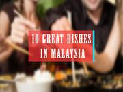 10 Great Dishes in Malaysia