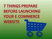 7 THINGS prepare before LAUNCHING your e commerce website