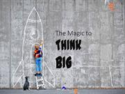 the-magic-to-think-big