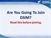 Are you going to join DSIM? Read this before joining