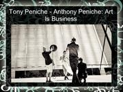 Tony Peniche - Anthony Peniche - Art Is Business
