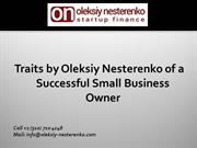 Traits by Oleksiy Nesterenko of a Successful Small Business Owner