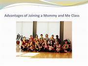 Advantages of Joining a Mommy and Me Class