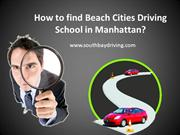 How to find Beach Cities Driving School in Manhattan?