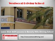 Learn Stick Shift Lessons in Beverly Hills Driving School