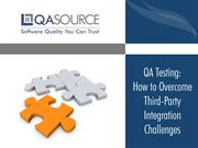 QA Testing - How to Overcome Third-Party Integration Challenges