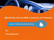 Maintaining Your Car With A Good Car Air Freshener