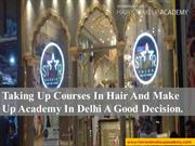 Taking Up Courses In Hair And Make Up Academy In Delhi A Good Decision