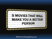 5 Movies That Will Make You A Better Person