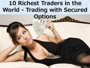 10 Richest Traders in the World - Trading with Secured Options