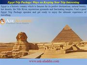 Egypt Trip Package Ways on Keeping Your Trip Interesting