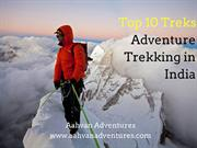 Top 10 Treks - Adventures Trekking in India