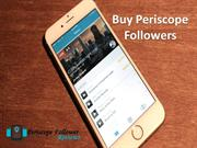 Buy Periscope Followers – Amazing Way to Gain Followers