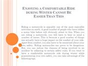 Enjoying a Comfortable Ride during Winter Cannot Be