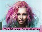 Top 10 Hair Dying Mistakes