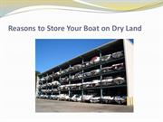Reasons to Store Your Boat on Dry Land