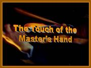 Touch of the master