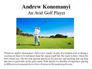 Andrew Konomanyi-An Avid Golf Player