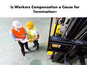Is Workers' Comp a Cause for Termination