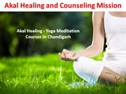 Akal Healing - Yoga Meditation Courses in Chandigarh