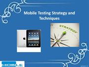 Mobile Testing Strategy and Techniques