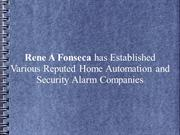 Rene A Fonseca Established Home Automation & Security Alarm Companies