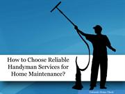 How to Choose Reliable Handyman Services for Home Maintenance