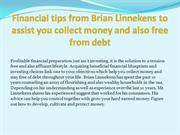 Financial tips from Brian Linnekens to assist you