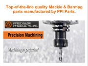 Quality Mackie & Barmag parts manufactured by PPI Parts