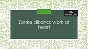 Zonke Dikana Work at Heart
