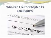 Who Can File For Chapter 13 Bankruptcy?
